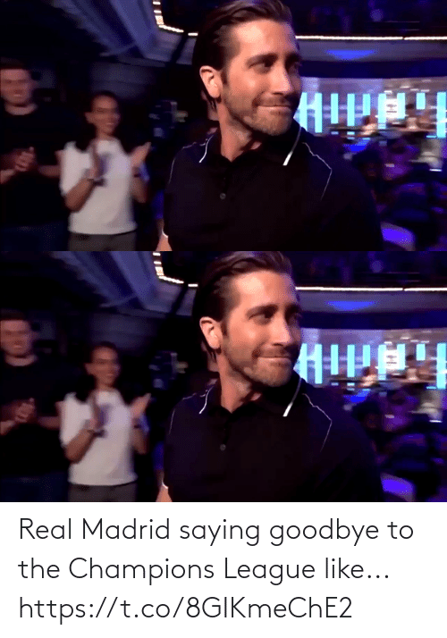 champions: Real Madrid saying goodbye to the Champions League like... https://t.co/8GIKmeChE2