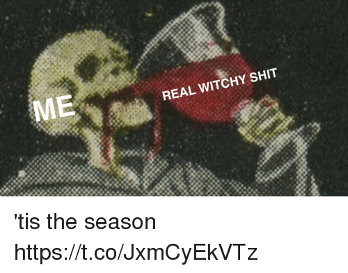 Funny, Shit, and Tis the Season: REAL WITCHY SHIT 'tis the season https://t.co/JxmCyEkVTz