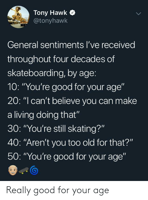 Good: Really good for your age