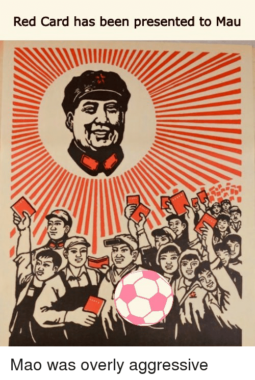 Funny, Mao, and Aggressive: Red Card has been presented to Mau Mao was overly aggressive
