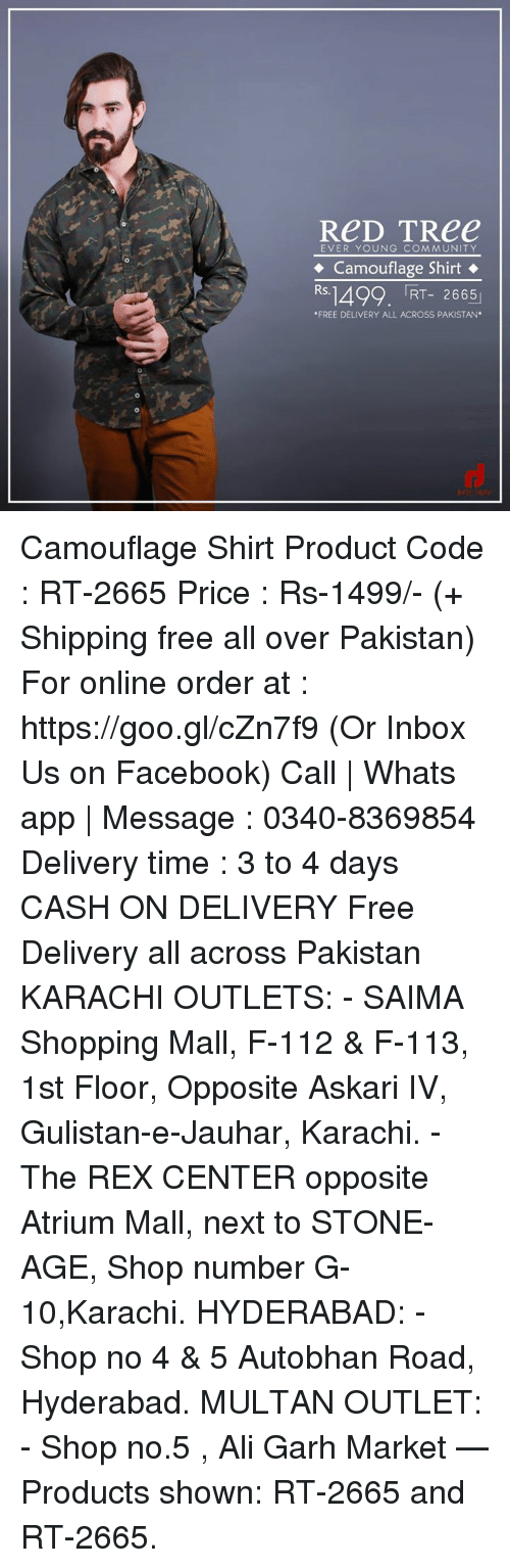 "Ali, Community, and Facebook: ReD TRee  EVER YOUNG COMMUNITY  Camouflage Shirt  Rs.1492. RT- 2665  ""FREE DELIVERY ALL ACROSS PAKISTAN Camouflage Shirt Product Code : RT-2665 Price : Rs-1499/- (+ Shipping free all over Pakistan) For online order at : https://goo.gl/cZn7f9 (Or Inbox Us on Facebook) Call 
