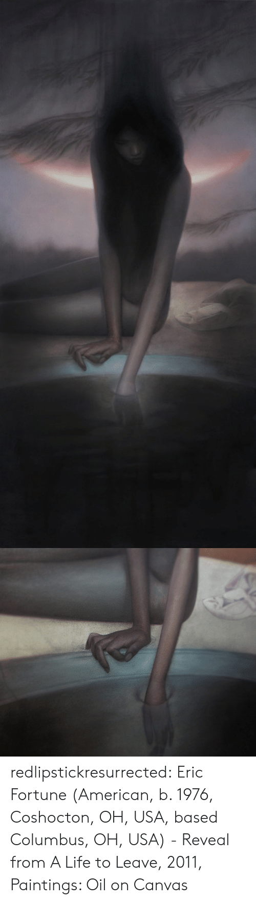 Life, Paintings, and Tumblr: redlipstickresurrected:  Eric Fortune (American, b. 1976, Coshocton, OH, USA, based Columbus, OH, USA) - Reveal from A Life to Leave, 2011, Paintings: Oil on Canvas