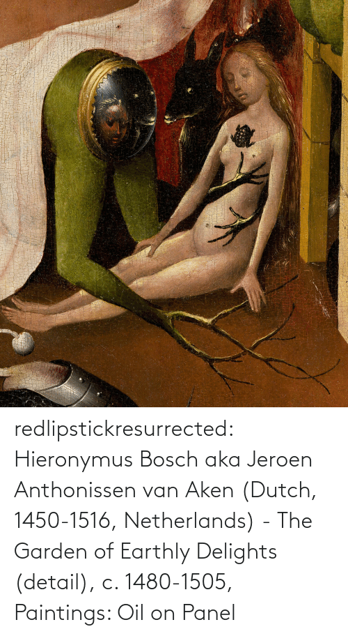 tumblr: redlipstickresurrected:  Hieronymus Bosch aka Jeroen Anthonissen van Aken (Dutch, 1450-1516, Netherlands) - The Garden of Earthly Delights (detail), c. 1480-1505, Paintings: Oil on Panel