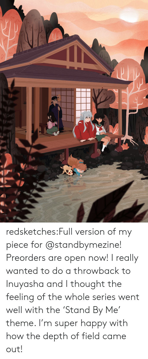 depth: redsketches:Full version of my piece for @standbymezine! Preorders are open now! I really wanted to do a throwback to Inuyasha and I thought the feeling of the whole series went well with the 'Stand By Me' theme. I'm super happy with how the depth of field came out!