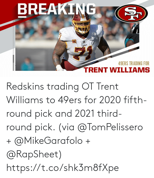 williams: Redskins trading OT Trent Williams to 49ers for 2020 fifth-round pick and 2021 third-round pick. (via @TomPelissero + @MikeGarafolo + @RapSheet) https://t.co/shk3m8fXpe