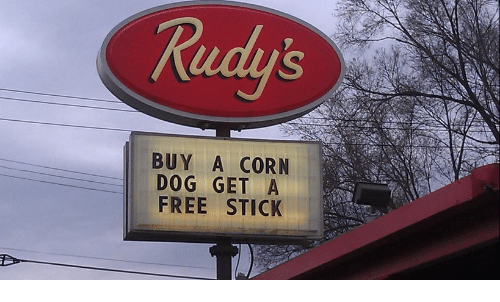Free, Dog, and Corn: Redy  BUY A CORN  DOG GET A  FREE STICK