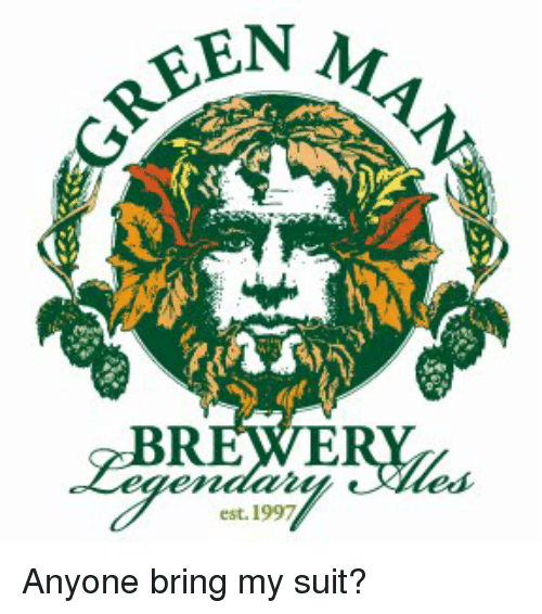 Memes And Est REEN BREWERY 1997 Anyone Bring My Suit