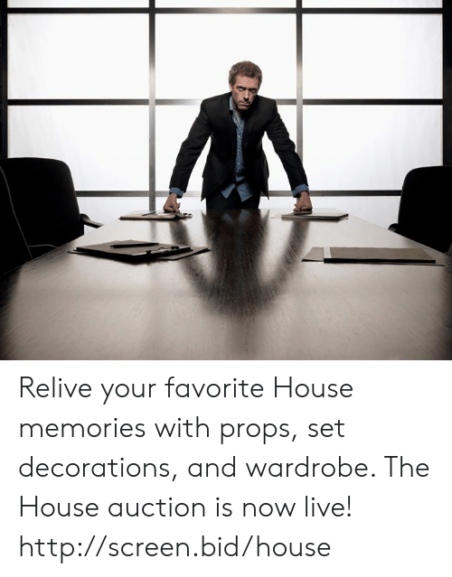 Dank, House, and Http: Relive your favorite House memories with props, set decorations, and wardrobe. The House auction is now live! http://screen.bid/house