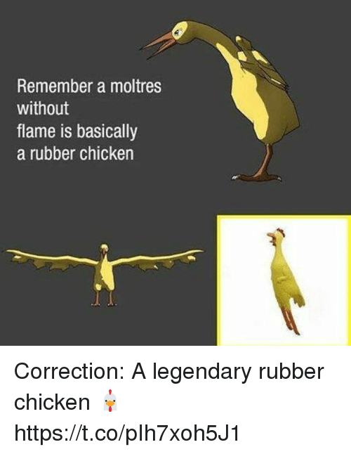 Video Games, Chicken, and Rubber: Remember a moltres  without  flame is basically  a rubber chicken Correction: A legendary rubber chicken 🐔 https://t.co/pIh7xoh5J1
