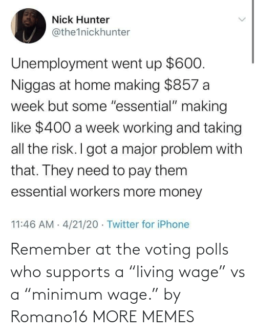 "Living: Remember at the voting polls who supports a ""living wage"" vs a ""minimum wage."" by Romano16 MORE MEMES"