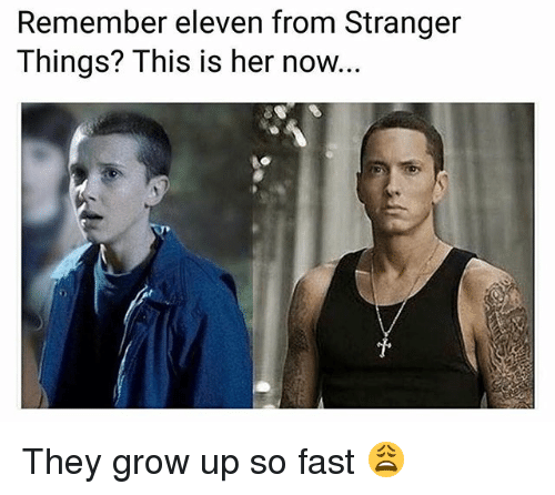 Dank Memes, Her, and Grow: Remember eleven from Stranger  Things? This is her now. They grow up so fast 😩