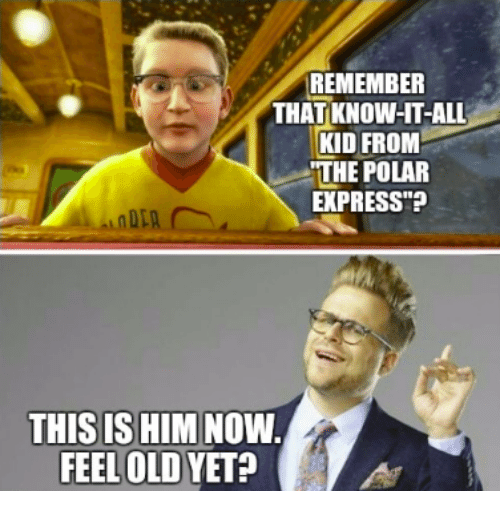 "Polar Express: REMEMBER  THAT KNOW-HT-ALL  KID FROM  THE POLAR  EXPRESS""?  THIS IS HIM NOW  FEEL OLD YET?"