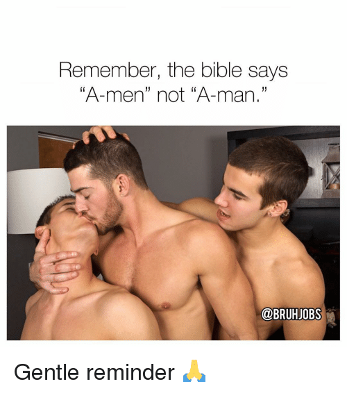 """Memes, Bible, and The Bible: Remember, the bible says  A-men"""" not """"A-man.""""  @BRUHJOBS Gentle reminder 🙏"""
