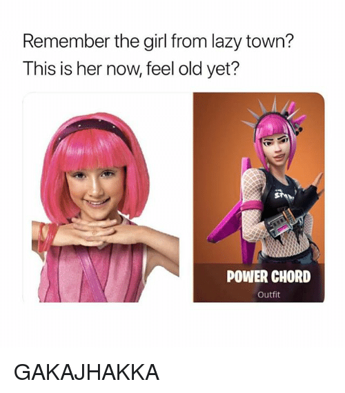 Lazy, Girl, and Power: Remember the girl from lazy town?  This is her now, feel old yet?  the  POWER CHORD  Outfit GAKAJHAKKA