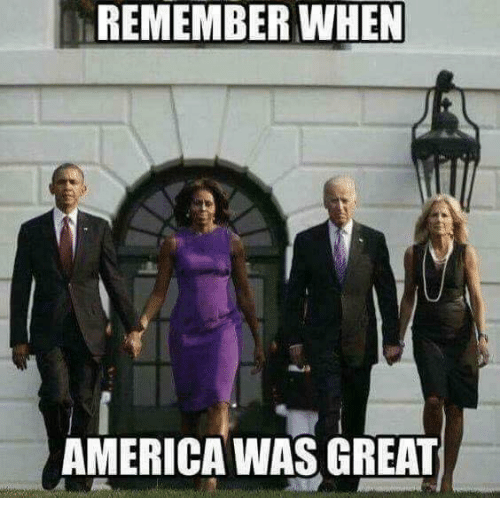 America, Remember, and Great: REMEMBER WHEN  AMERICA WAS GREAT