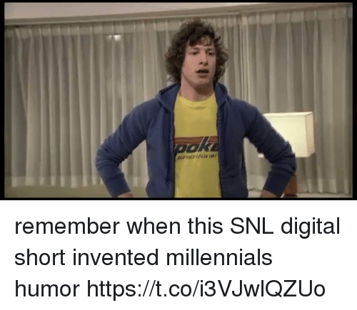 Funny, Snl, and Millennials: remember when this SNL digital short invented millennials humor https://t.co/i3VJwlQZUo