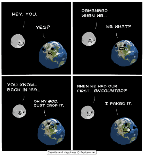 Dank, God, and Oh My God: REMEMBER  WHEN WE..  HEY, YOU.  YES?  WE WHAT?  YOU KNOW..  BACK IN '69...  WHEN WE HAD OUR  FIRST... ENCOUNTER?  OH MY GOD.  3UST DROP IT  FAKED IT.  Cyanide and Happiness © Explosm.net|