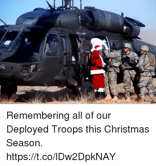 Christmas, Memes, and 🤖: Remembering all of our Deployed Troops this Christmas Season. https://t.co/lDw2DpkNAY