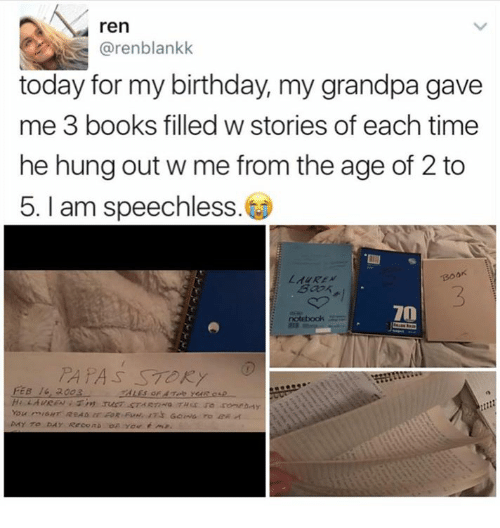 Memes, 🤖, and Hung: ren  (arenblankk  today for my birthday, my grandpa gave  me 3 books filled w stories of each time  he hung out w me from the age of 2 to  5. am speechless.  Boar  S STORY  FEB 6, 2003