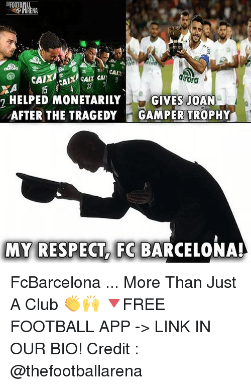 Barcelona, Club, and Football: RENA  Nrora  CAI  HELPED MONETARILY  AFTER THE TRAGEDY GAMPER TROPHY  23  GIVES JOAN  MY RESPECT FC BARCELONA FcBarcelona ... More Than Just A Club 👏🙌 🔻FREE FOOTBALL APP -> LINK IN OUR BIO! Credit : @thefootballarena