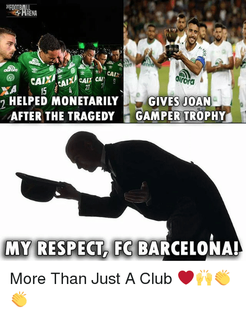 Barcelona, Club, and Memes: RENA  Nrord  23  HELPED MONETARILY  AFTER THE TRAGEDY  GIVES JOAN  GAMPER TROPHY  MY RESPECT, FC BARCELONA! More Than Just A Club ❤️🙌👏👏