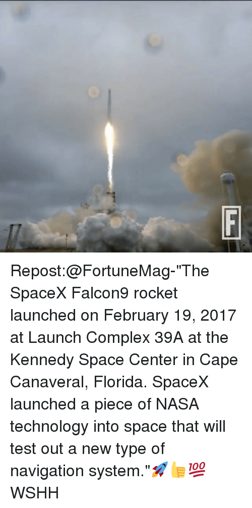 """Complex, Memes, and Spacex: Repost:@FortuneMag-""""The SpaceX Falcon9 rocket launched on February 19, 2017 at Launch Complex 39A at the Kennedy Space Center in Cape Canaveral, Florida. SpaceX launched a piece of NASA technology into space that will test out a new type of navigation system.""""🚀👍💯 WSHH"""