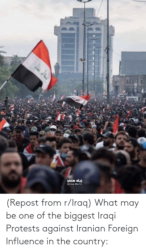 Iraqi: (Repost from r/Iraq) What may be one of the biggest Iraqi Protests against Iranian Foreign Influence in the country:
