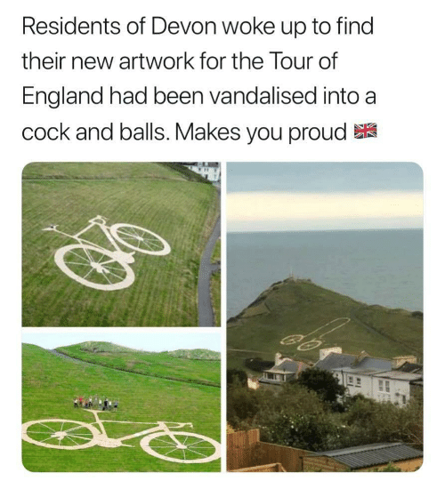 England, Proud, and Been: Residents of Devon woke up to find  their new artwork for the lour of  England had been vandalised into a  cock and balls. Makes you proud