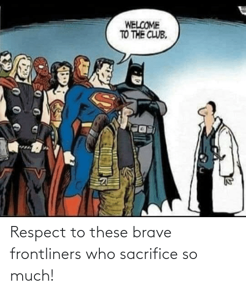sacrifice: Respect to these brave frontliners who sacrifice so much!