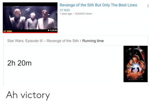 revenge of the sith: Revenge of the Sith But Only The Best Lines  CT 5555  1 year ago 624,663 views  2:20:00  CT 5555  Star Wars: Episode lIl-Revenge of the Sith / Running time  2h 20m Ah victory