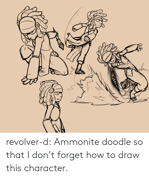 don't forget: revolver-d:    Ammonite doodle so that I don't forget how to draw this character.