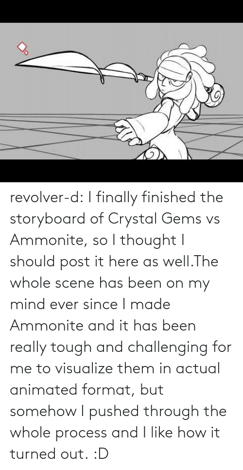 actual: revolver-d:    I finally finished the storyboard of Crystal Gems vs Ammonite, so I thought I should post it here as well.The whole scene has been on my mind ever since I made Ammonite and it has been really tough and challenging for me to visualize them in actual animated format, but somehow I pushed through the whole process and I like how it turned out.:D