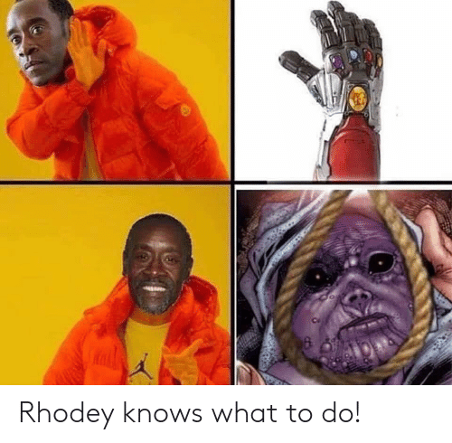 What, What to Do, and Knows: Rhodey knows what to do!
