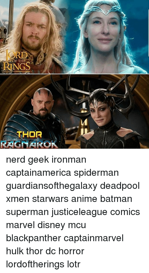 Anime, Batman, and Disney: RI  OF THE  RINGS  THOR  RAGNAROK nerd geek ironman captainamerica spiderman guardiansofthegalaxy deadpool xmen starwars anime batman superman justiceleague comics marvel disney mcu blackpanther captainmarvel hulk thor dc horror lordoftherings lotr
