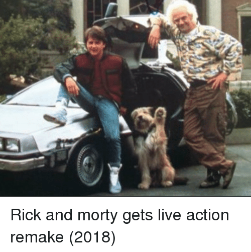 Rick and Morty: Rick and morty gets live action remake (2018)