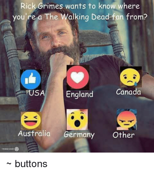 Canadã¡: Rick Grimes wants to know where  you're a The Walking Dead fan from?  England  Canada  USA  Australia  Germany  Other ~ buttons