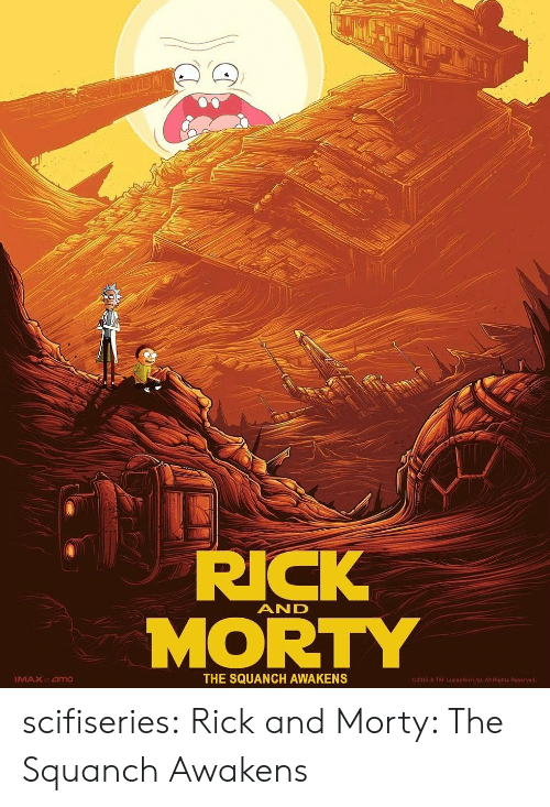 Rick and Morty: RICK  MORTY  AND  MAXat amo  THE SQUANCH AWAKENS  2015 & TM Lucasfilm Ltd. All Rights Reserved scifiseries:  Rick and Morty: The Squanch Awakens