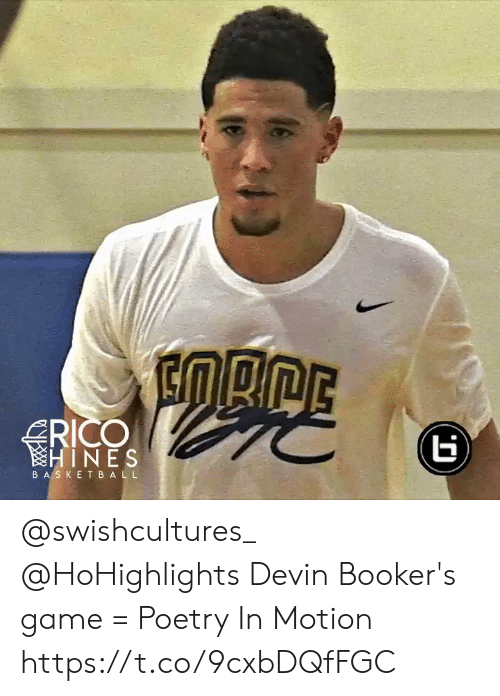motion: RICO  HINES  BASKETBAL L @swishcultures_ @HoHighlights Devin Booker's game = Poetry In Motion https://t.co/9cxbDQfFGC