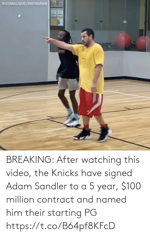 starting: RICOMALIQUE/INSTAGRAM BREAKING: After watching this video, the Knicks have signed Adam Sandler to a 5 year, $100 million contract and named him their starting PG https://t.co/B64pf8KFcD