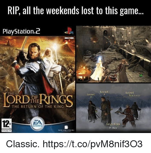 ord: RIP, all the weekends lost to this game...  PlayStation.i2  THE  level  ORD RINGS  leoel  lockeo  THE  THE RETURN OF THE KING  12-  ZA  legolas  FI Help  GAMES Classic. https://t.co/pvM8nif3O3