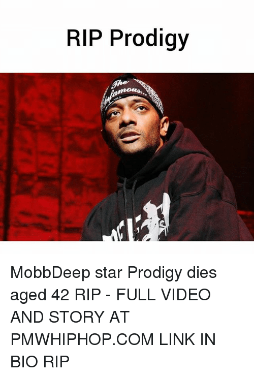 Memes, Link, and Prodigy: RIP Prodigy MobbDeep star Prodigy dies aged 42 RIP - FULL VIDEO AND STORY AT PMWHIPHOP.COM LINK IN BIO RIP