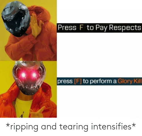 ripping: *ripping and tearing intensifies*