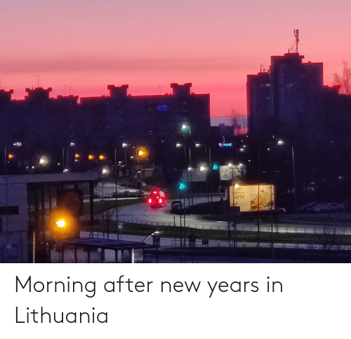 Lithuania: ris-  verta! Morning after new years in Lithuania