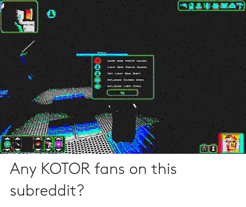 Lost, Kotor, and Net: RO&0*NAT  POINTS GANED  DARK  SIDE  LIEHT SIDE POINTE AINED  NET LIEHT  SHIFT  SIDE  INELLIENCE BAINEDt KREJA  KREIA  INFLUENCE LOST Any KOTOR fans on this subreddit?