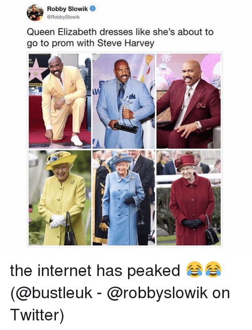 Internet, Memes, and Queen Elizabeth: Robby Slowik  @RobbySlowik  Queen Elizabeth dresses like she's about to  go to prom with Steve Harvey the internet has peaked 😂😂 (@bustleuk - @robbyslowik on Twitter)