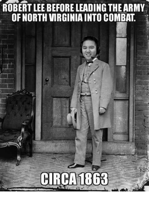 Memes, Army, and Virginia: ROBERT LEE BEFORE LEADING THE ARMY  OF NORTH VIRGINIA INTO COMBAT  CIRCA 1863