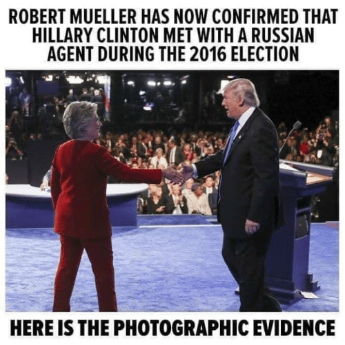 Hillary Clinton, Russian, and 2016 Election: ROBERT MUELLER HAS NOW CONFIRMED THAT  HILLARY CLINTON MET WITH A RUSSIAN  AGENT DURING THE 2016 ELECTION  HERE IS THE PHOTOGRAPHIC EVIDENCE