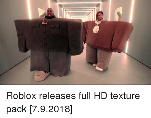 Roblox Releases Full HD Texture Pack 792018 | Roblox Meme on
