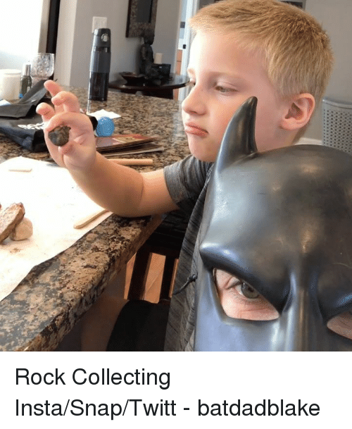 Memes, Collective, and 🤖: Rock Collecting  Insta/Snap/Twitt - batdadblake