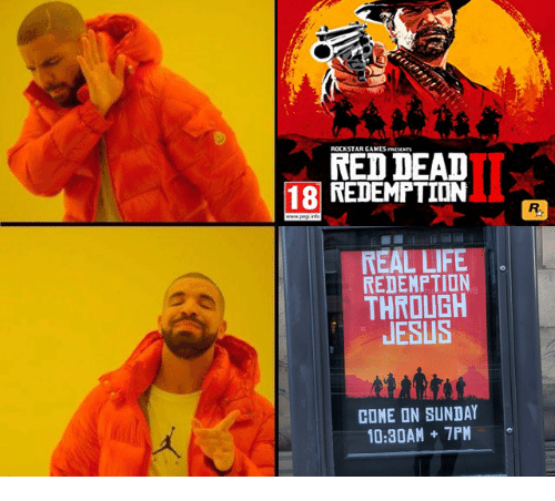 Jesus, Life, and Games: ROCKSTAR GAMES PREVENTS  RED DEAD  18 REDEMPTION  REAL LIFE  REDEMPTION  THROUGH  JESUS  COME ON SUNDAY  10:30AM 7PM